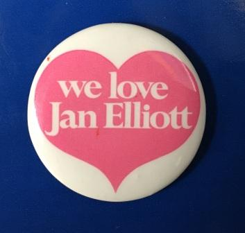 "BUTTON BADGE: ""we love Jan Elliott"""